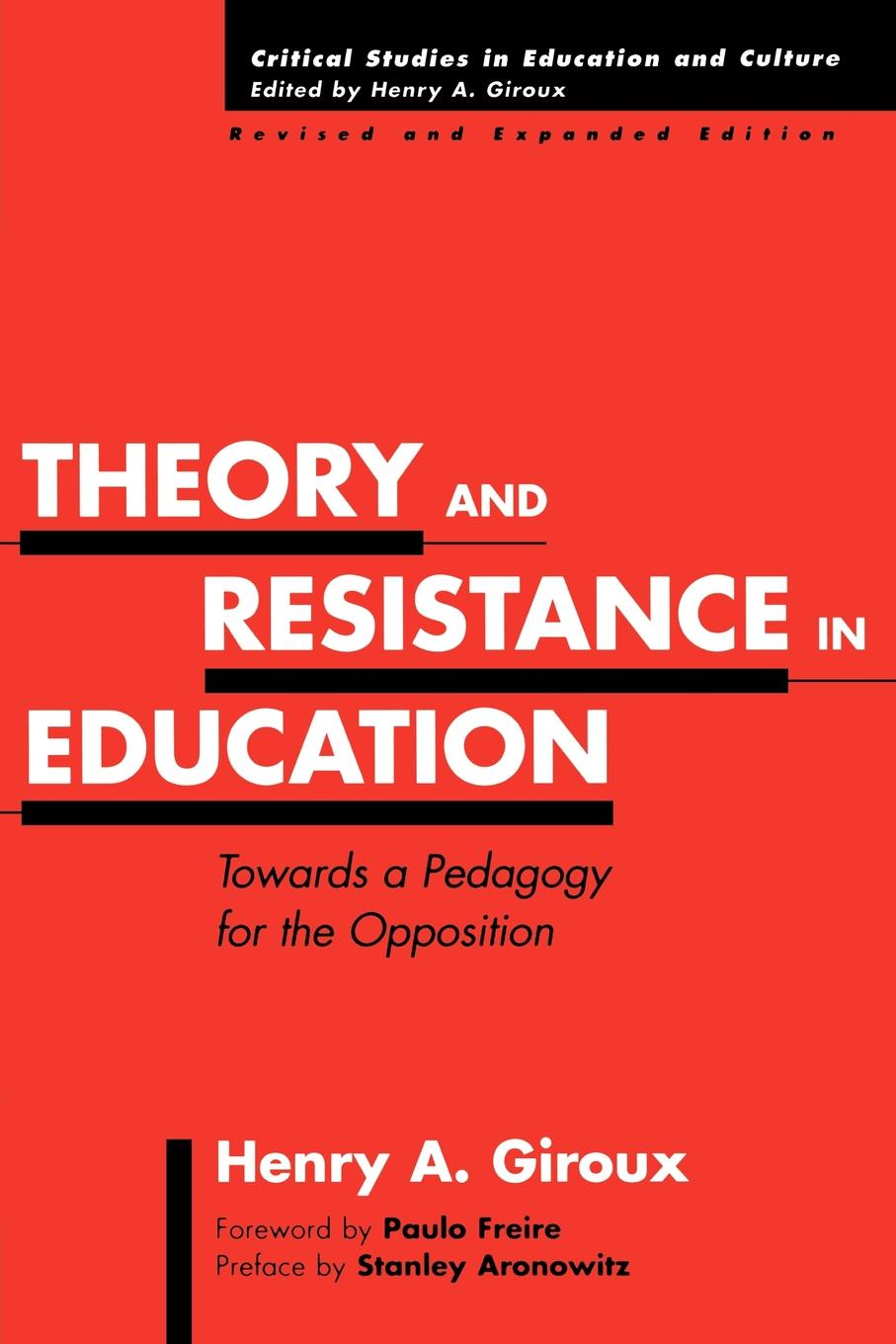 Henry A. Giroux Theory and Resistance in Education. Towards a Pedagogy for the Opposition, Revised and Expanded Edition amy gutmann democratic education revised edition