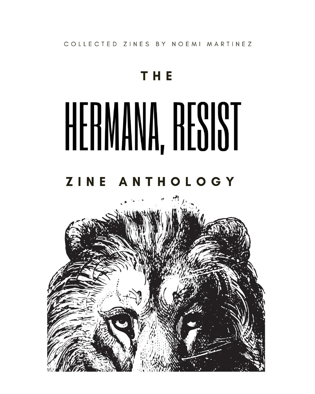 Noemi Martinez The Hermana, Resist Zine Anthology