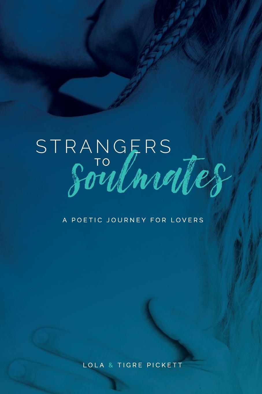 Tigre Pickett, Lola Strangers to Soulmates for the love of strangers