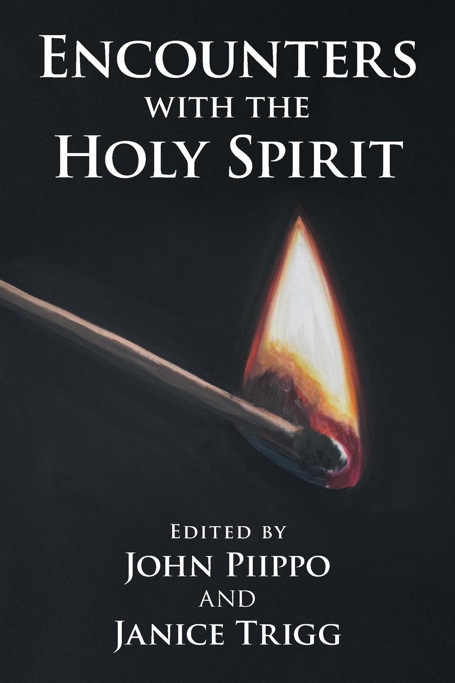 John Piippo Encounters with the Holy Spirit irene bonney faulkes d d the holy spirit came