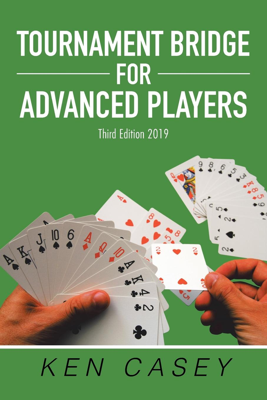 Ken Casey Tournament Bridge for Advanced Players. Third Edition 2019 paul de ville the concertina and how to play it