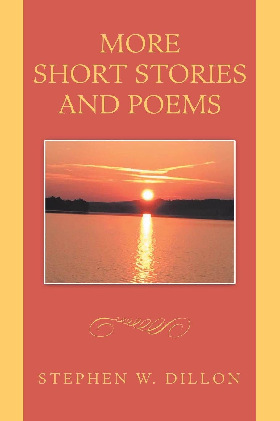 Фото - Stephen W. Dillon More Short Stories and Poems georgiana steele waller in my life so far