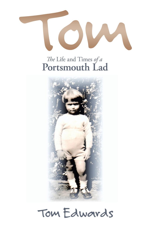 где купить Tom Edwards Tom. The Life and Times of a Portsmouth Lad по лучшей цене
