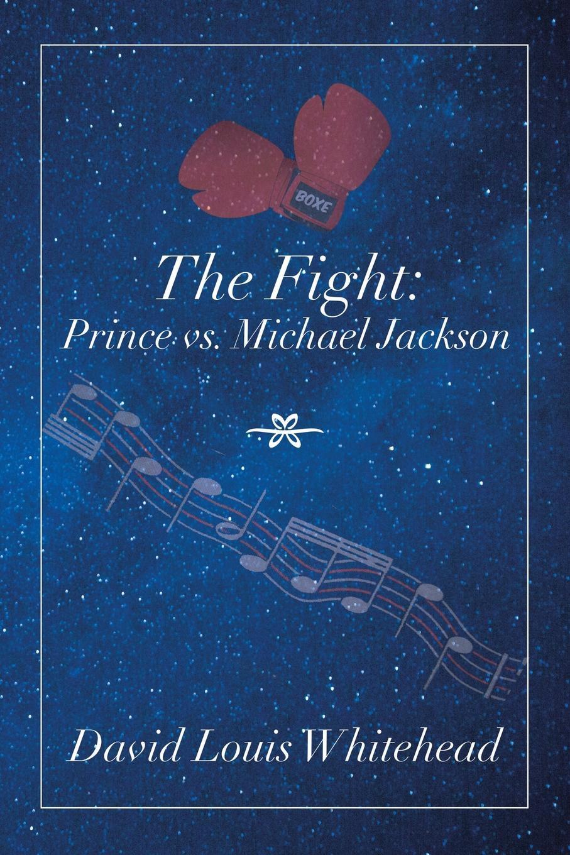 David Louis Whitehead The Fight. Prince Vs. Michael Jackson цена в Москве и Питере