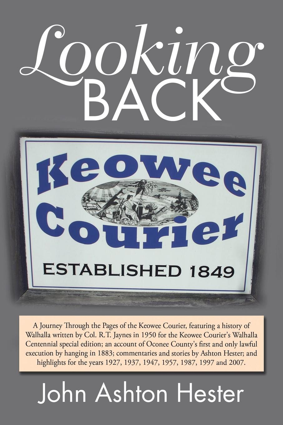 цена John Ashton Hester Looking Back. A Journey Through the Pages of the Keowee Courier for the Years 1927, 1937, 1947, 1957, 1987, 1997 and 2007 онлайн в 2017 году