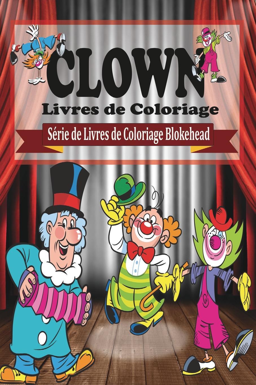 The Blokehead Clowns Livres de Coloriage