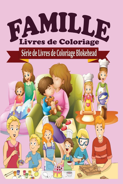 le Blokehead Famille Livres de Coloriage alexis de barbezieux la famille chretienne