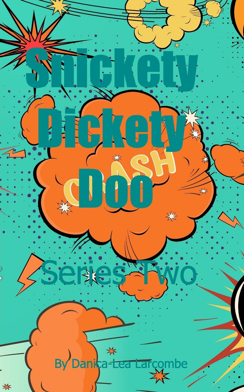 Danica-Lea Larcombe Snickety Dickety Doo