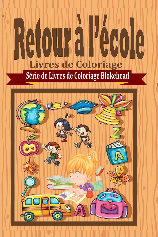 le Blokehead Retour a l'ecole Livres de Coloriage tina folsom le retour de luther