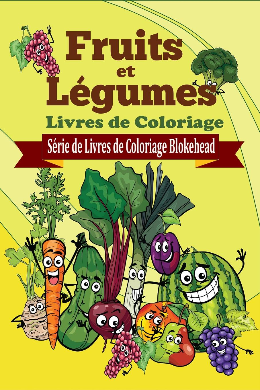 The Blokehead Fruits et Legumes Livres de Coloriage sully prudhomme prose 1883 l expression dans les beaux arts application de la psychologie a l etude de l artiste et des beaux arts french edition