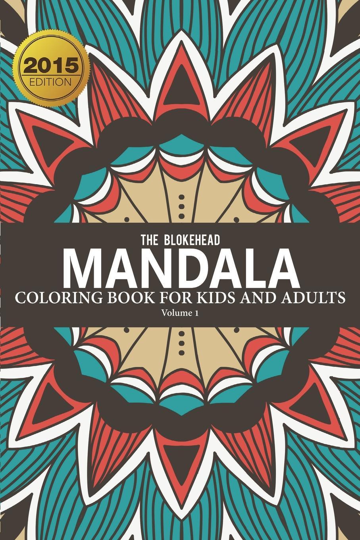 купить The Blokehead Mandala Coloring Book For Kids & Adults Volume 1 по цене 1127 рублей