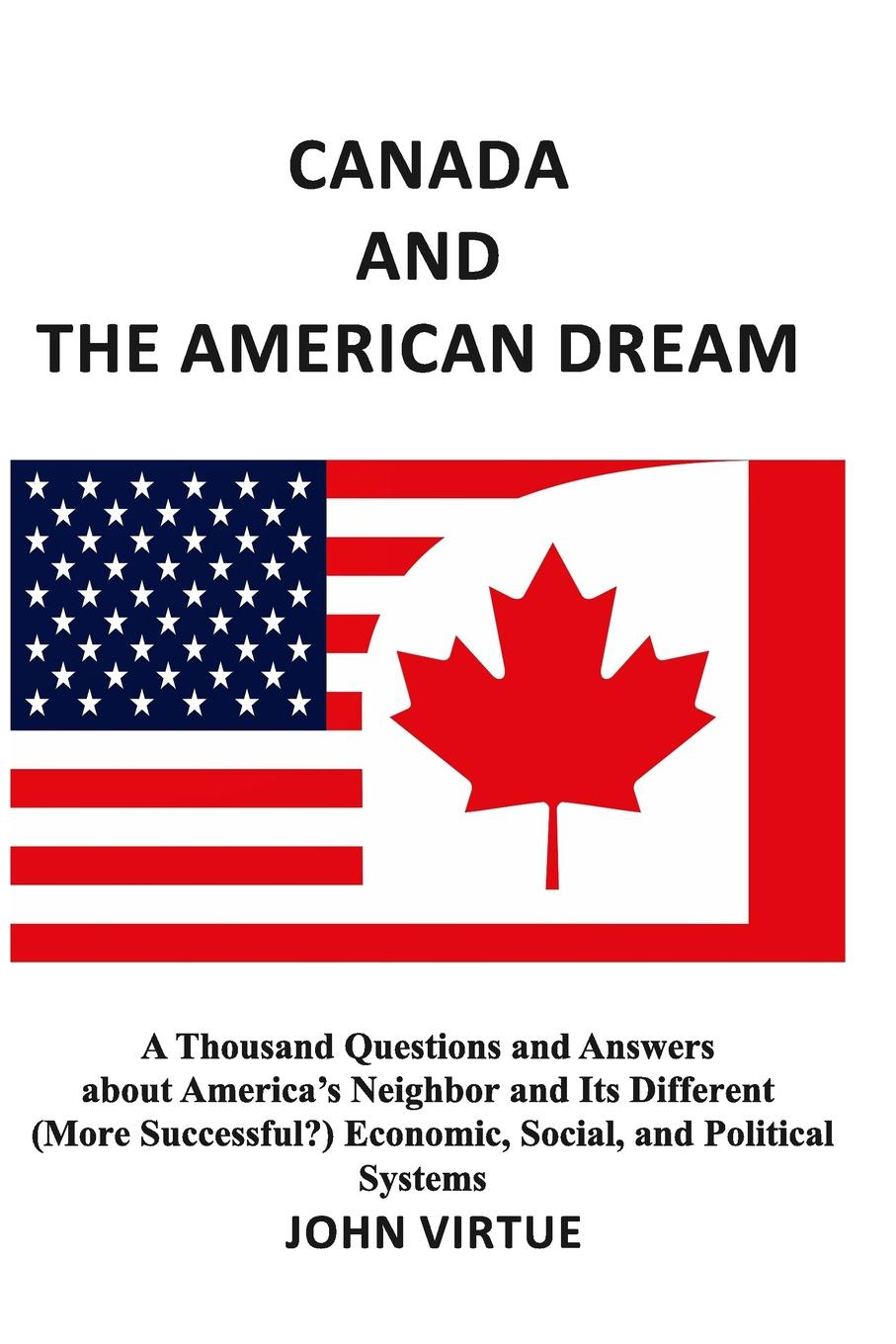 John Virtue CANADA AND THE AMERICAN DREAM john melady breakthrough canada s greatest inventions and innovations
