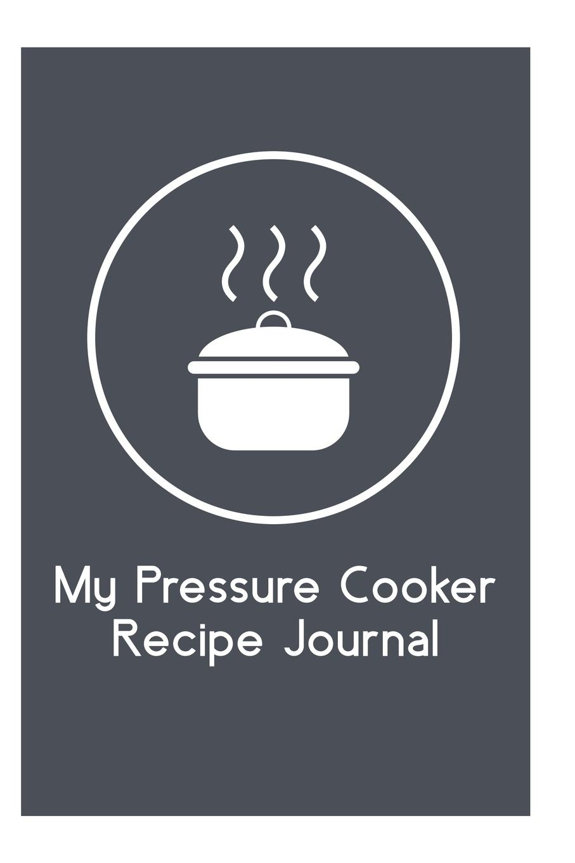 The Blokehead My Pressure Cooker Recipe Journal