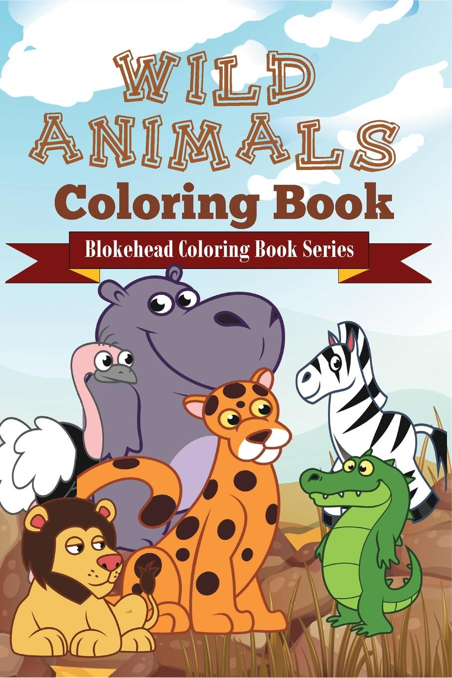 The Blokehead Wild Animals Coloring Book sandra staines crazy maze coloring book