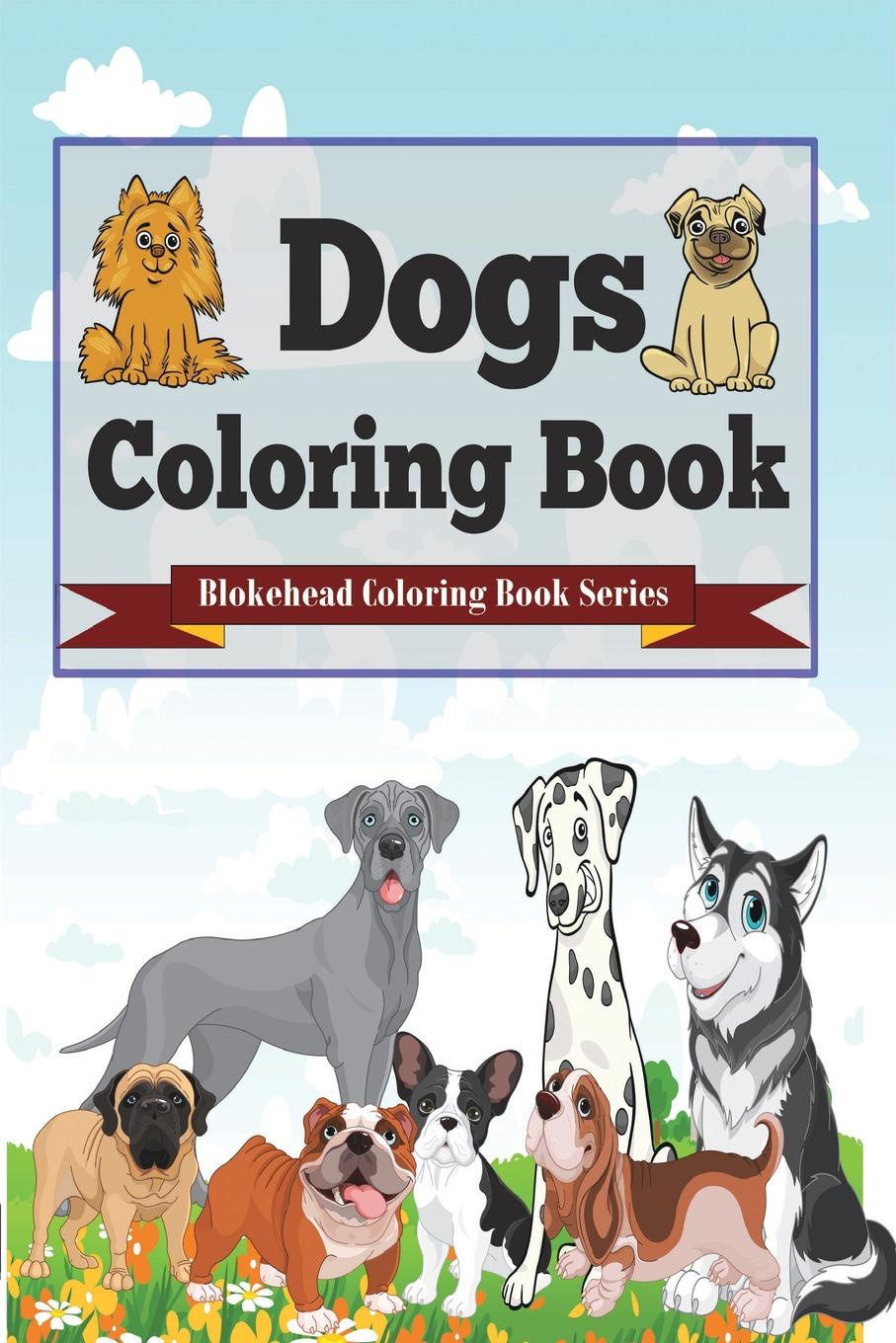 The Blokehead Dogs Coloring Book sandra staines crazy maze coloring book