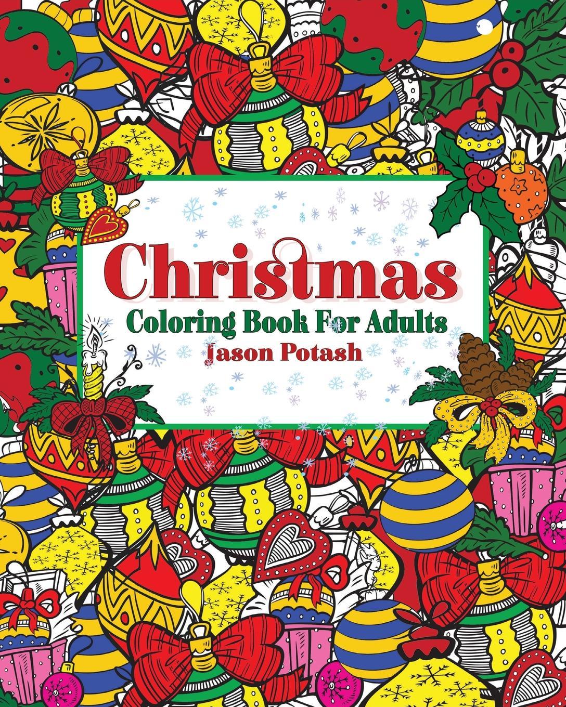 Jason Potash Christmas Coloring Book for Adults fletcher g some kind of wonderful