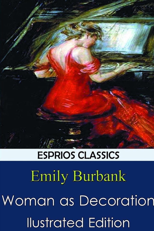Emily Burbank Woman as Decoration the intelligent woman
