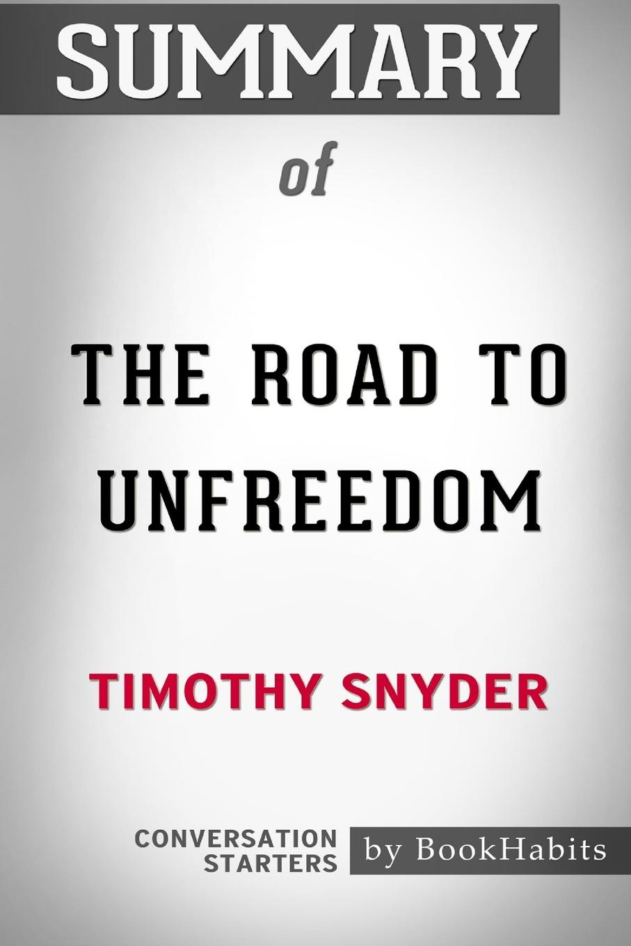 где купить BookHabits Summary of The Road to Unfreedom by Timothy Snyder. Conversation Starters по лучшей цене