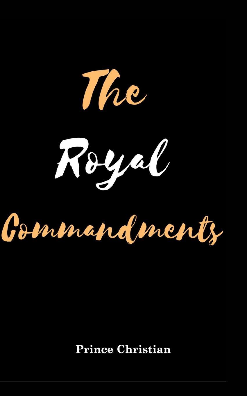 Фото - Prince Christian The Royal Commandments the contagious commandments