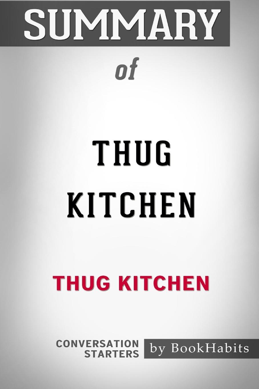 Summary of Thug Kitchen by Thug Kitchen. Conversation Starters