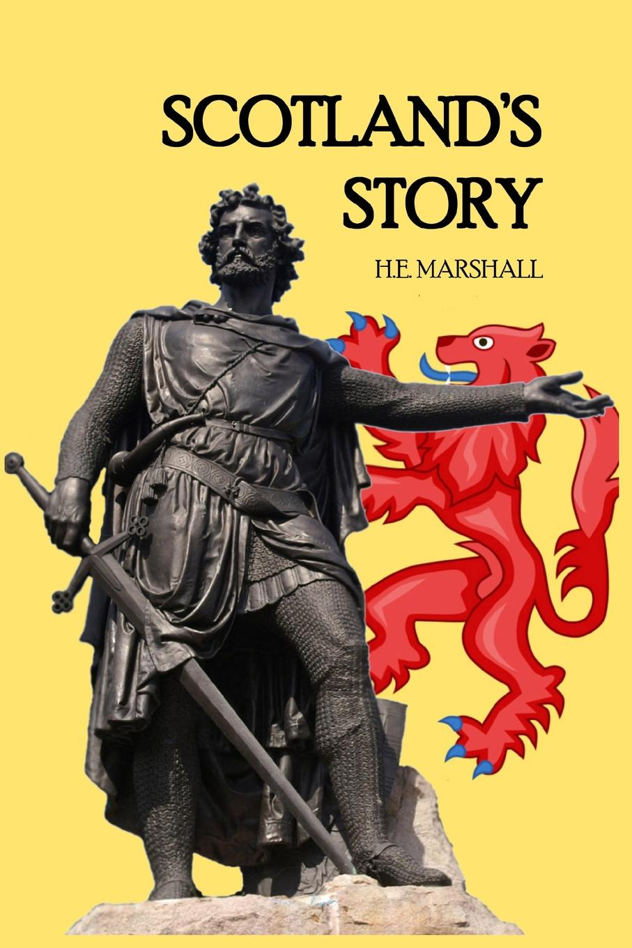 H. E. Marshall Scotland's Story h e henrietta elizabeth marshall this country of ours the story of the united states