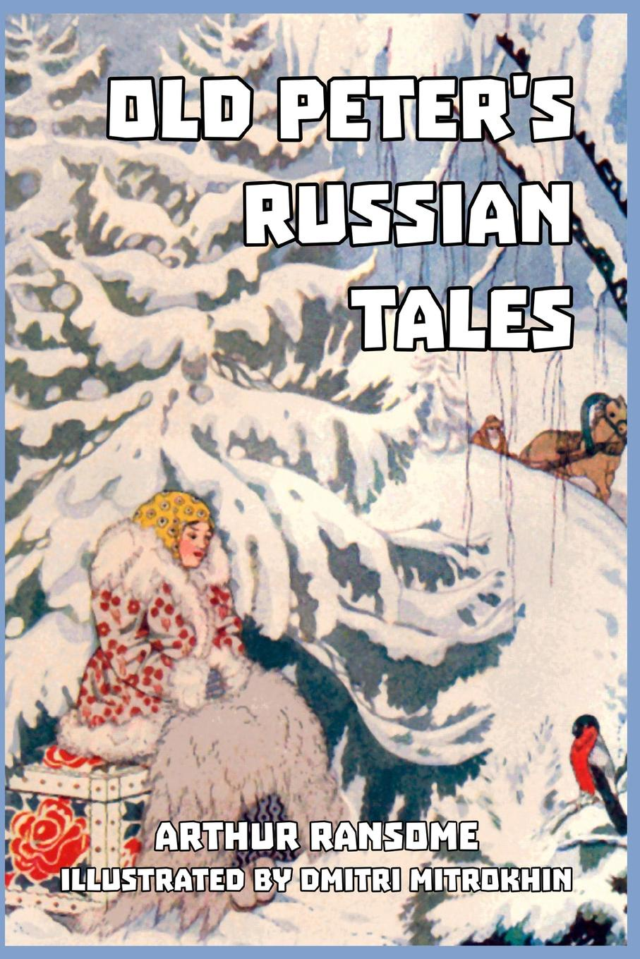 Arthur Ransome Old Peter's Russian Tales traditional russian fairy tales reflected in lacquer miniatures