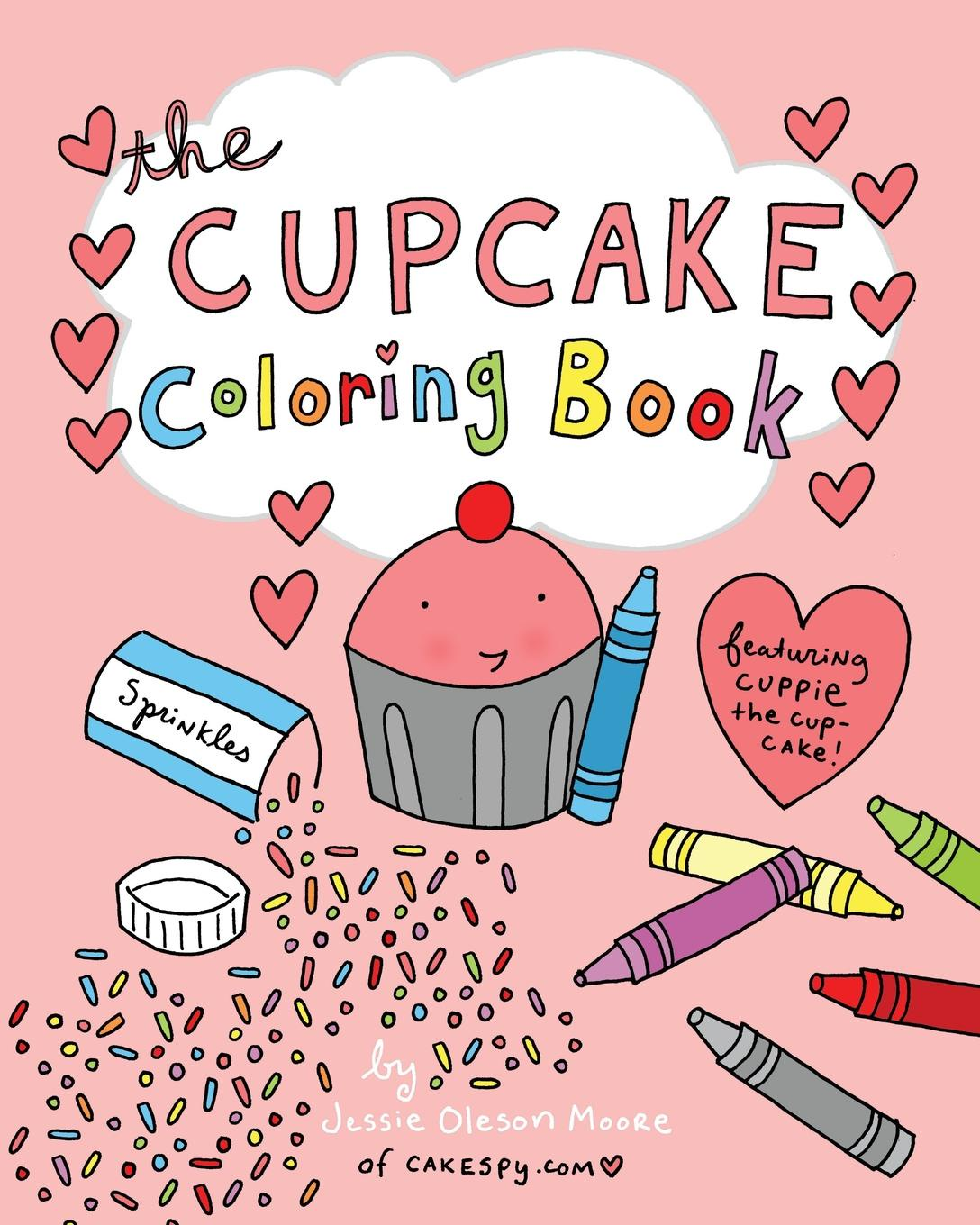 Jessie Oleson Moore The Cupcake Coloring Book sandra staines crazy maze coloring book