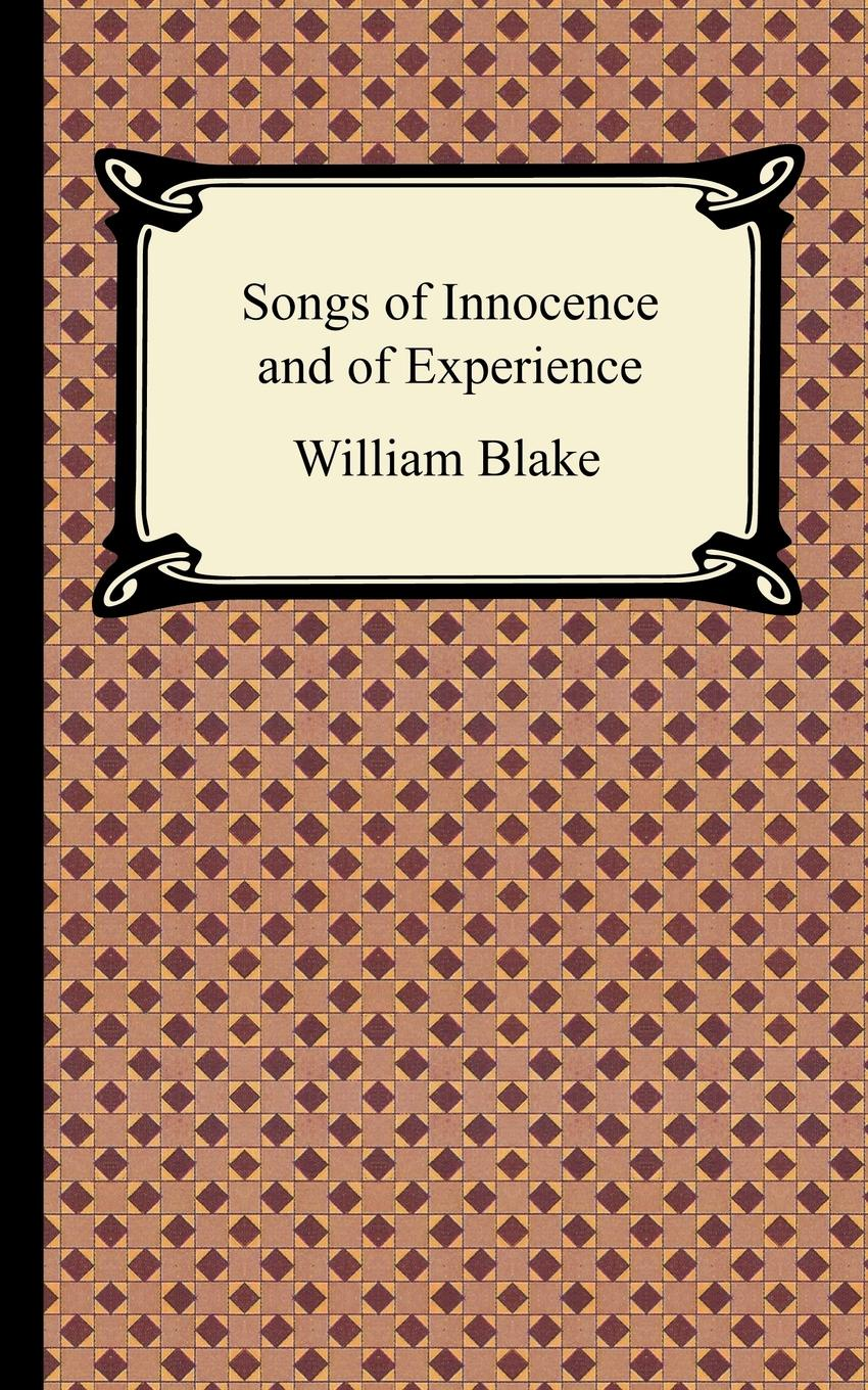 William Blake Songs of Innocence and of Experience william blake on self and soul