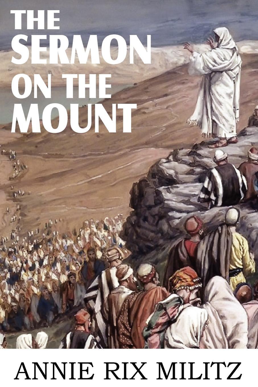 Annie Rix Militz The Sermon on the Mount