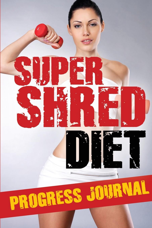Фото - Speedy Publishing LLC Super Shred Progress Journal hae soo kwak nano and microencapsulation for foods