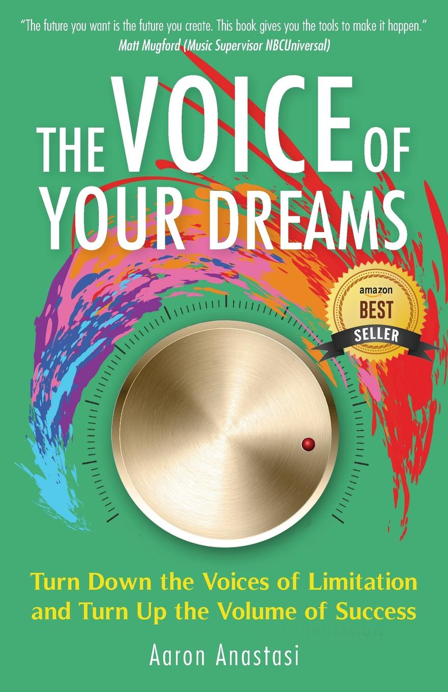 The Voice of Your Dreams. Turn Down the Voices of Limitation and Turn Up the Volume of Success In a how-to saturated culture, we often know the path to the things...