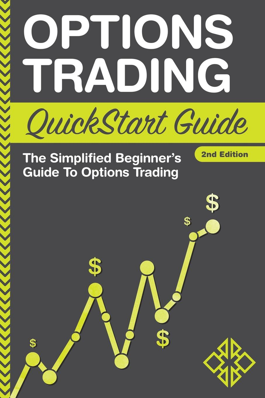 Clydebank Finance Options Trading QuickStart Guide. The Simplified Beginner's Guide To Options Trading george fontanills a trade options online