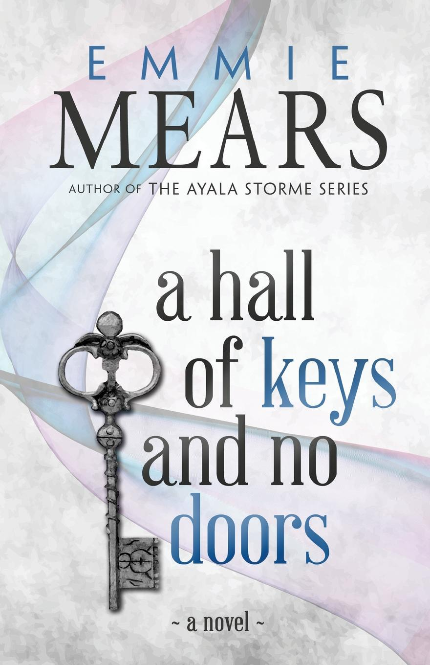 Фото - Emmie Mears A Hall of Keys and No Doors anthony marsh the groom s secret handbook how not to screw up the biggest day of her life