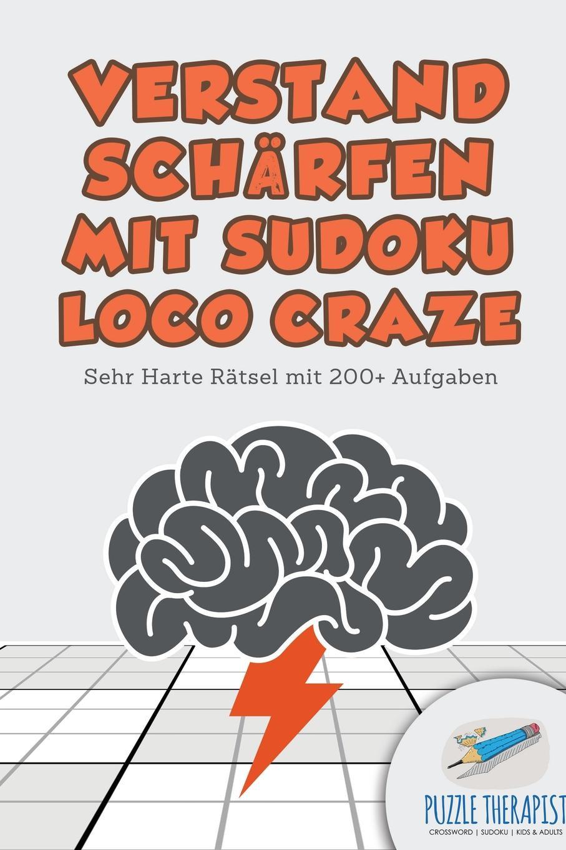 Puzzle Therapist Verstand Scharfen mit Sudoku Loco Craze . Sehr Harte Ratsel mit 200+ Aufgaben puzzle therapist sudoku in 1000 sekunden sudoku fur anfanger mit 200 ratsel