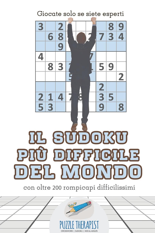 Puzzle Therapist Il Sudoku piu difficile del mondo . Giocate solo se siete esperti . con oltre 200 rompicapi difficilissimi il piu e il meno