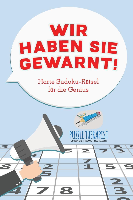 Puzzle Therapist Wir haben Sie gewarnt! Harte Sudoku-Ratsel fur die Genius недорого
