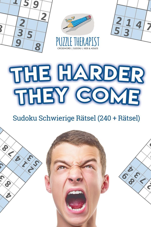 лучшая цена Puzzle Therapist The Harder They Come . Sudoku Schwierige Ratsel (240 + Ratsel)