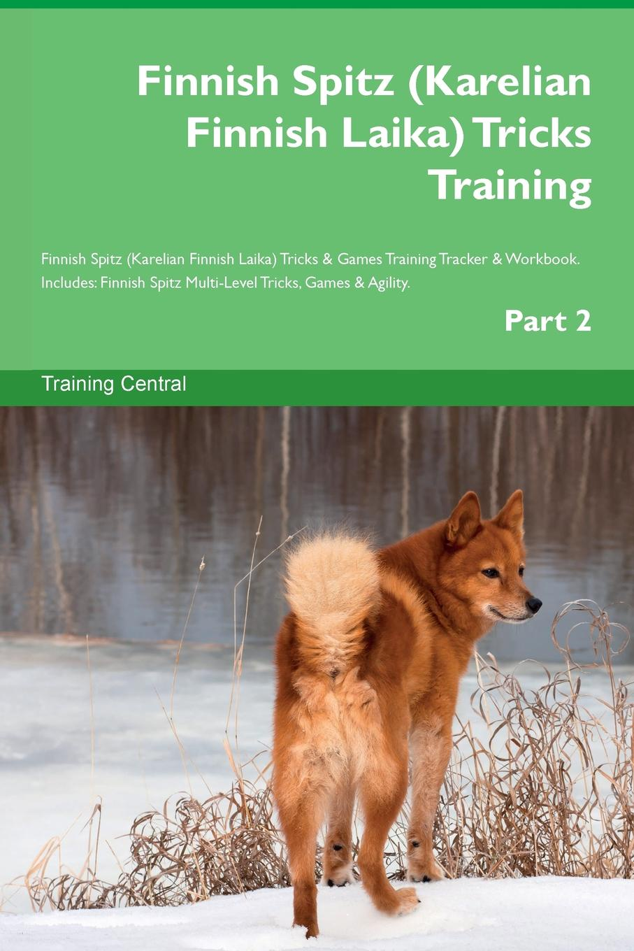 Training Central Finnish Spitz (Karelian Finnish Laika) Tricks Training Finnish Spitz (Karelian Finnish Laika) Tricks & Games Training Tracker & Workbook. Includes. Finnish Spitz Multi-Level Tricks, Games & Agility. Part 2 henkikirjoitusta seka muuttamista seurakunnasta toiseen ja papintodistuksia koskevat asetukset finnish edition