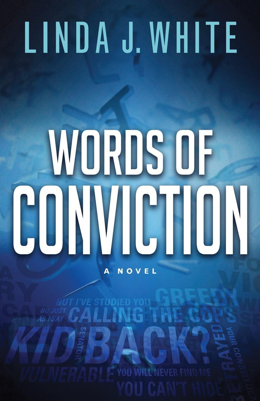 Linda J. White Words of Conviction k owens conviction