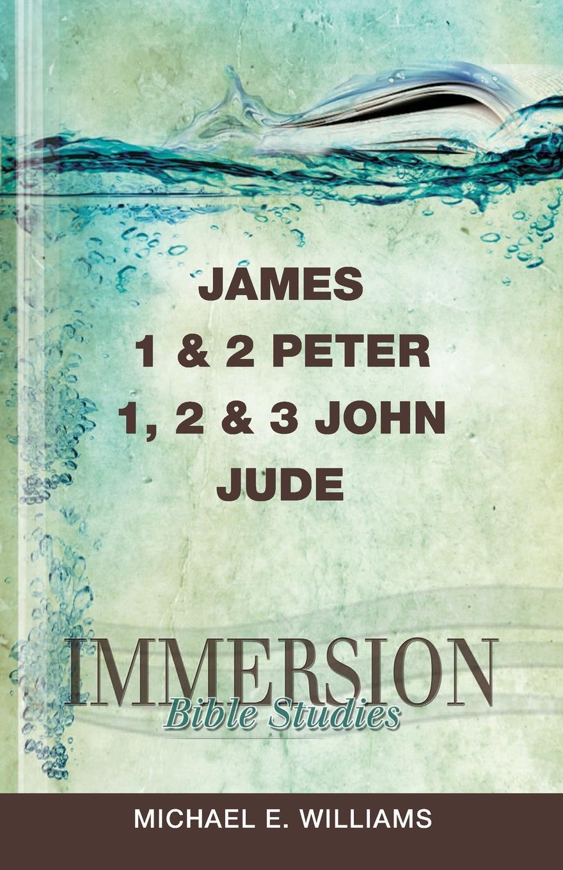 Michael E. Williams James 1 & 2 Peter, 1, 3 John, Jude