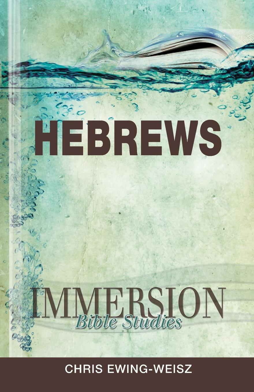 Chris Ewing-Weisz Hebrews