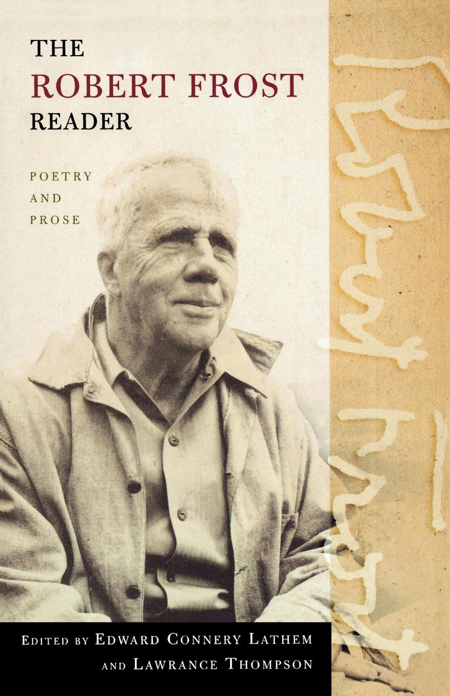Robert Frost The Robert Frost Reader robert frost the road not taken birches and other poems