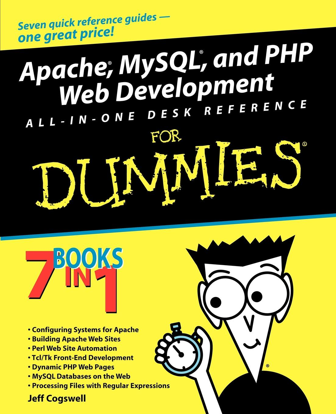 Jeffrey Cogswell Apache, MySQL, and PHP Web Development All-In-One Desk Reference for Dummies richard wagner richard mansfield xml all in one desk reference for dummies