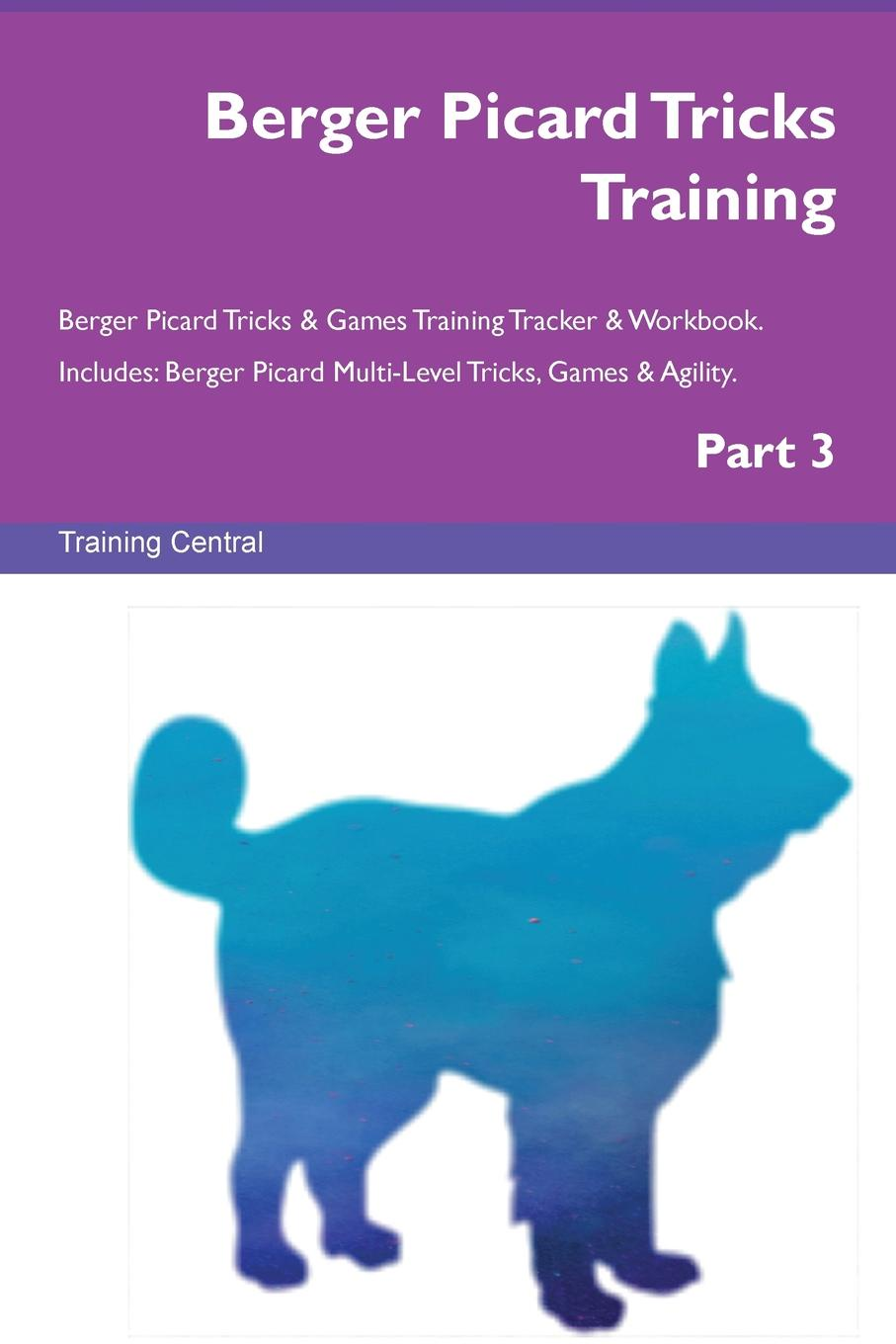 Training Central Berger Picard Tricks Training Berger Picard Tricks & Games Training Tracker & Workbook. Includes. Berger Picard Multi-Level Tricks, Games & Agility. Part 3 picard сумка picard 8604 37y 001 schwarz