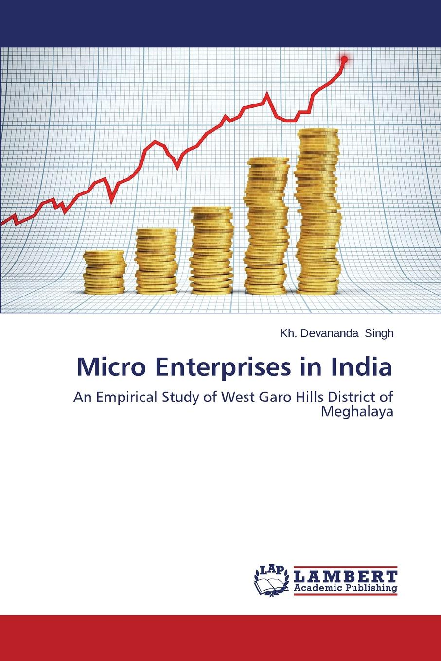 """Micro Enterprises in India The book entitled""""Micro Enterprises in India: An Empirical Study..."""