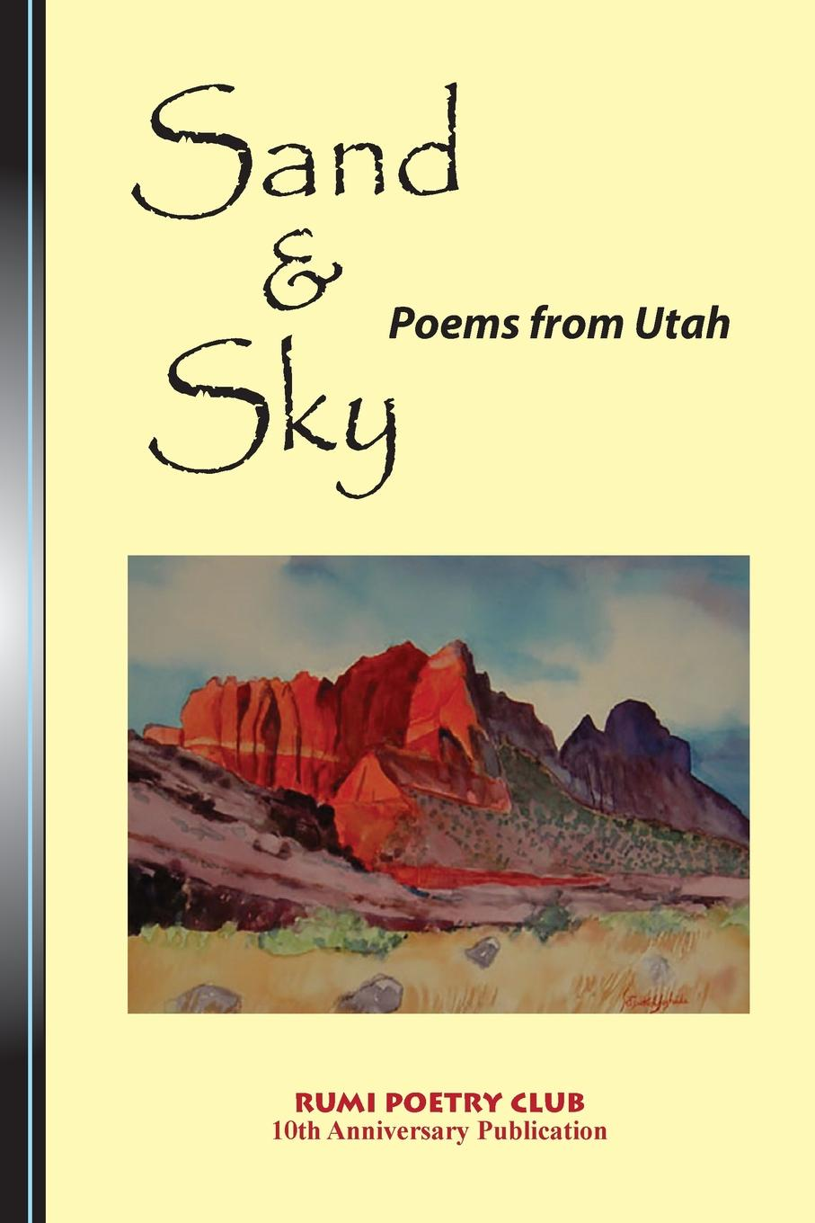 Rumi Poetry Club Rumi Poetry Club Sand and Sky. Poems from Utah rumi poetry club rumi poetry club sand and sky poems from utah