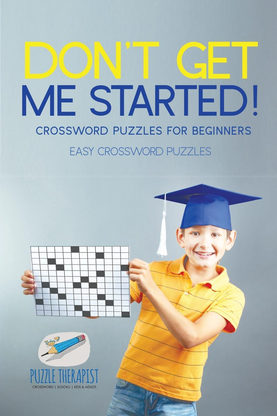 Puzzle Therapist Don't Get Me Started! . Crossword Puzzles for Beginners . Easy Crossword Puzzles паззл vintage puzzles