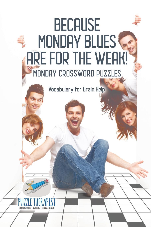 Фото - Puzzle Therapist Because Monday Blues are for the Weak! . Monday Crossword Puzzles . Vocabulary for Brain Help подушка printio mondays are evil