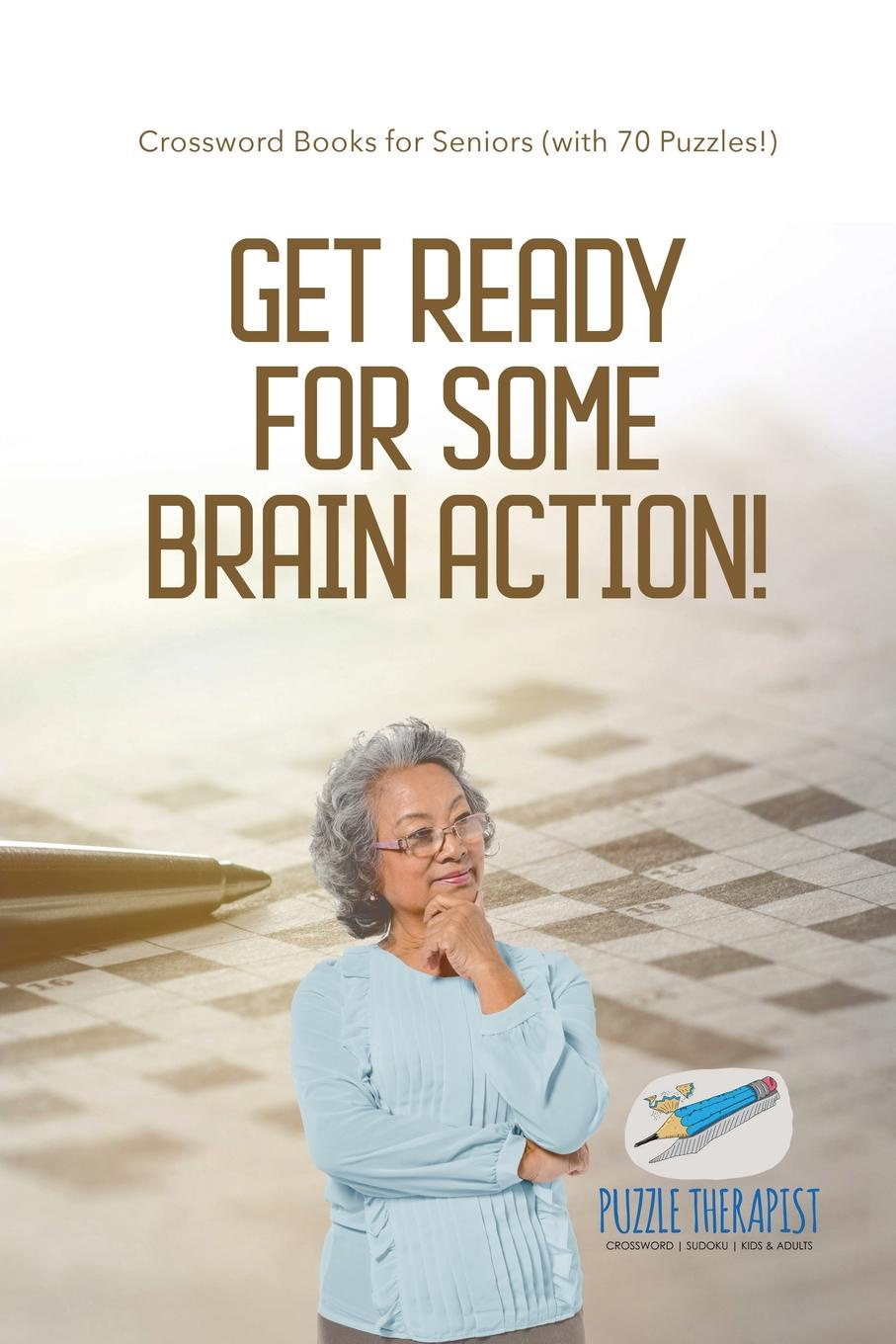 Puzzle Therapist Get Ready for Some Brain Action! . Crossword Books for Seniors (with 70 Puzzles!) english with crosswords 2 dvdrom