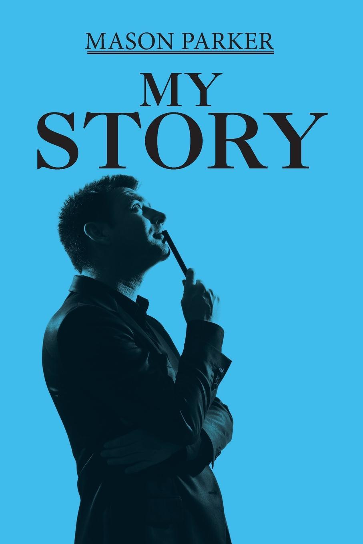 Mason Parker My Story